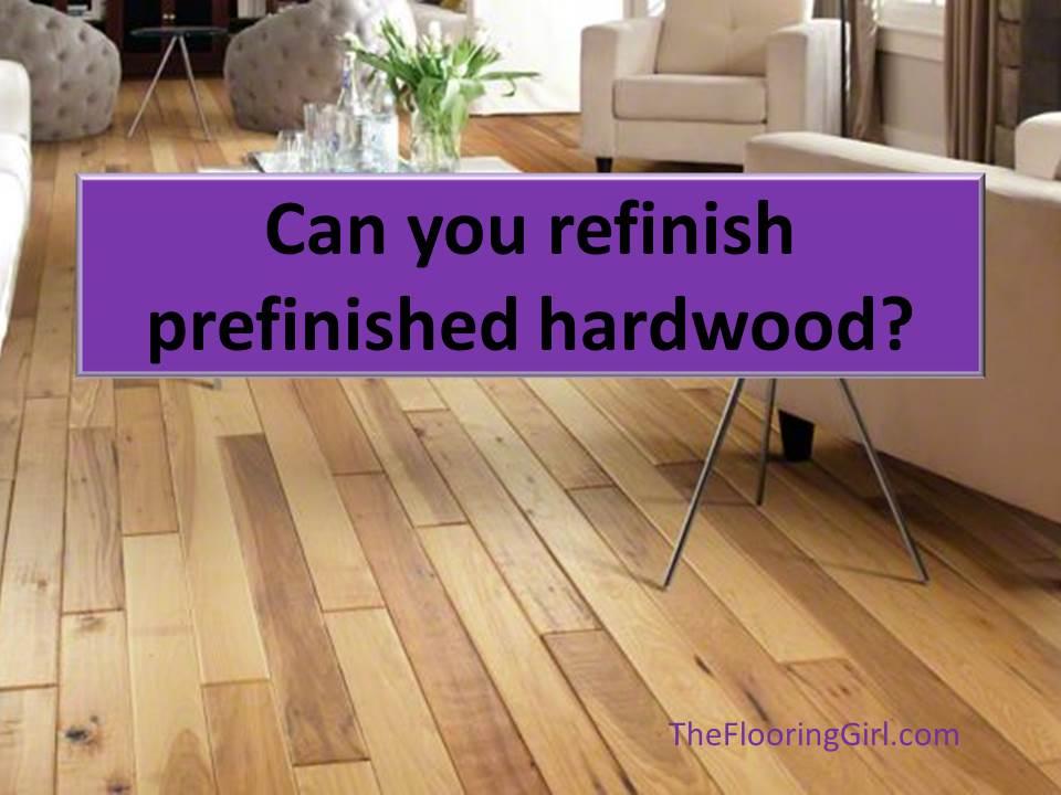 prefinished hardwood floor can you refinish prefinished hardwood TGNTVID