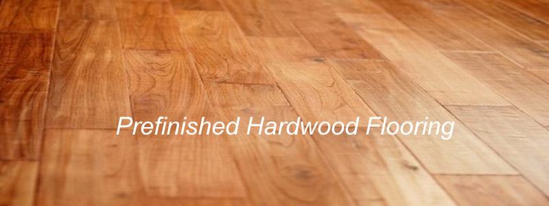 prefinished hardwood floor prefinished hardwood flooring - simplify the upkeep on hardwood floor LQWBKDJ