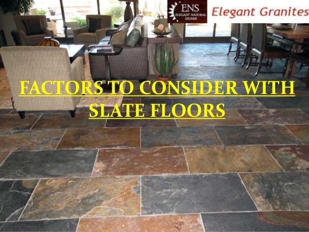 slate flooring factor to consider with slate floors BSAYJQX